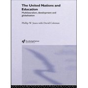 The United Nations and Education : Multilateralism, Development and Globalisation