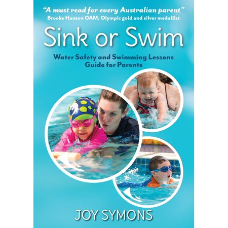 Sink or Swim Water Safety and Swimming Lessons Guide for Parents - eBook