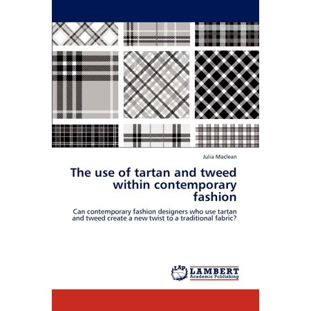 The Use of Tartan and Tweed Within Contemporary Fashion Maclean Duart Tartan