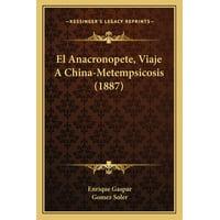 El Anacronopete, Viaje A China-Metempsicosis (1887) (Paperback)