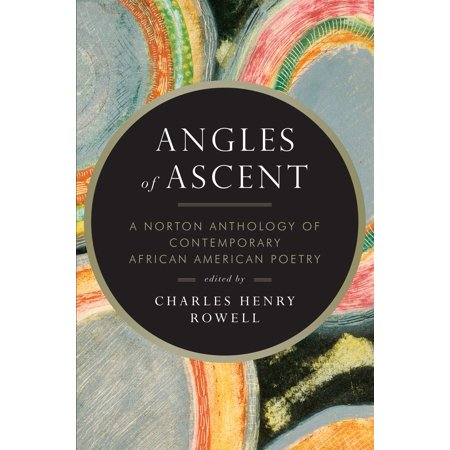 Angles of Ascent : A Norton Anthology of Contemporary African American (Anthology Of Poetry By Young Americans 1996)