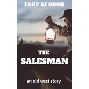 The Salesman: An Old West Story - eBook