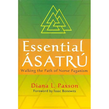 Essential Asatru: Walking the Path of Norse Paganism by