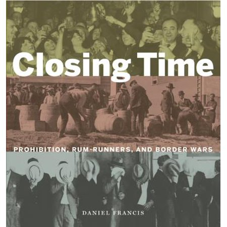 Closing Time : Prohibition, Rum-Runners and Border (School Time Border Trim)