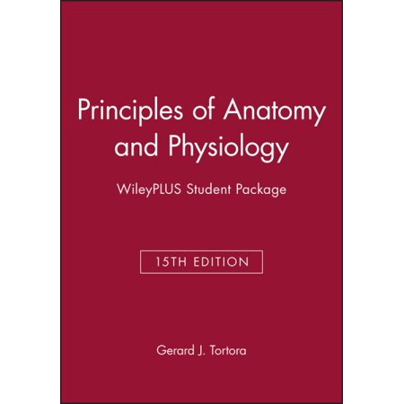Principles of Anatomy and Physiology, 15e Wileyplus Student Package ...