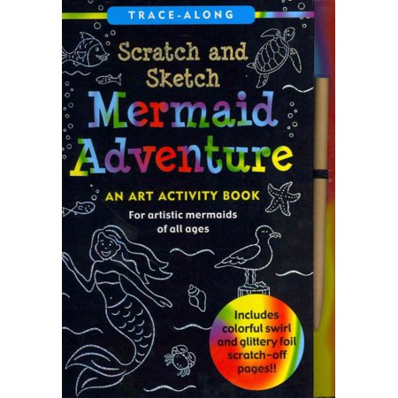 Mermaid Adventure Scratch & Sketch: An Art Activity Book for Artistic Mermaids of All - Scratch Paper Art