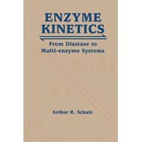 Enzyme Kinetics : From Diastase to Multi-Enzyme Systems