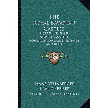 The Royal Bavarian Castles : Herren Chiemsee, Neuschwanstein, Hohenschwangau, Linderhof and - Bavarian Castle