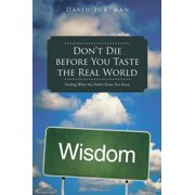 Don'T Die Before You Taste the Real World - eBook