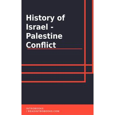 History of Israel: Palestine Conflict - eBook