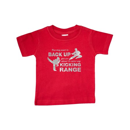 Back Up You're Within My Kicking Range Baby T-Shirt