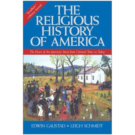 The Religious History of America : The Heart of the American Story from Colonial Times to Today - Religious Story Of Halloween