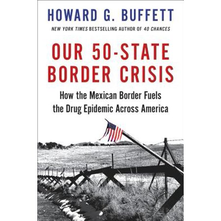 Our 50-State Border Crisis : How the Mexican Border Fuels the Drug Epidemic Across