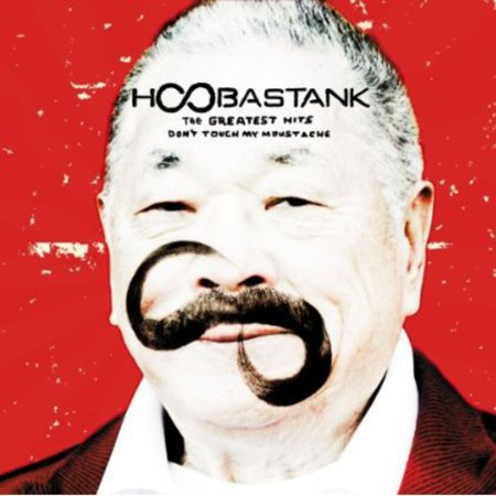 Hoobastank - Greatest Hits Don't Touch My Mou (Hoobastank They Sure Don T Make Basketball Shorts)
