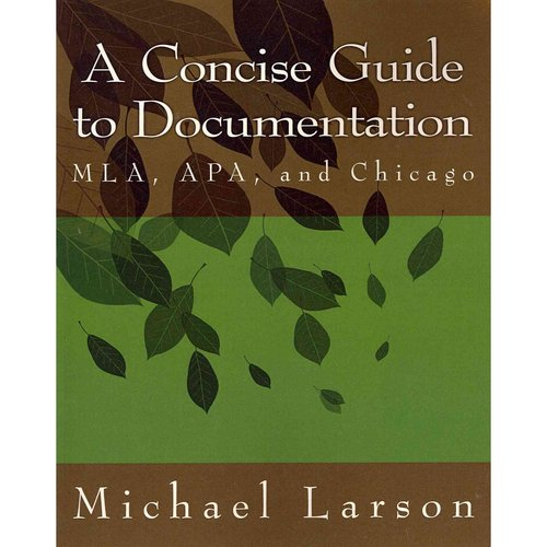 A Concise Guide to Documentation: MLA, APA, and Chicago
