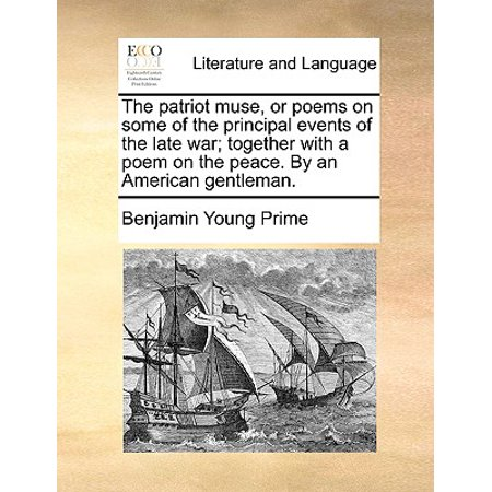The Patriot Muse, or Poems on Some of the Principal Events of the Late War; Together with a Poem on the Peace. by an American Gentleman. - Patriot Place Halloween Events