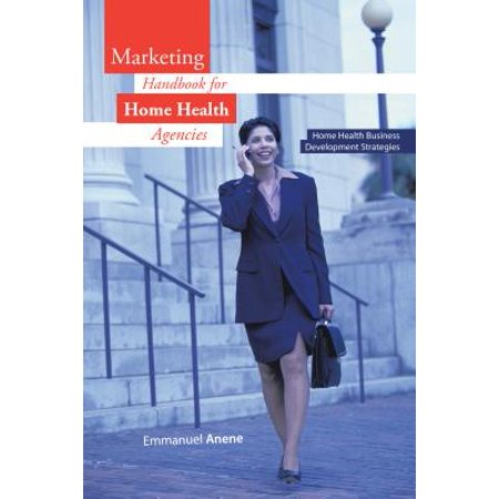 Marketing Handbook for Home Health Agencies -