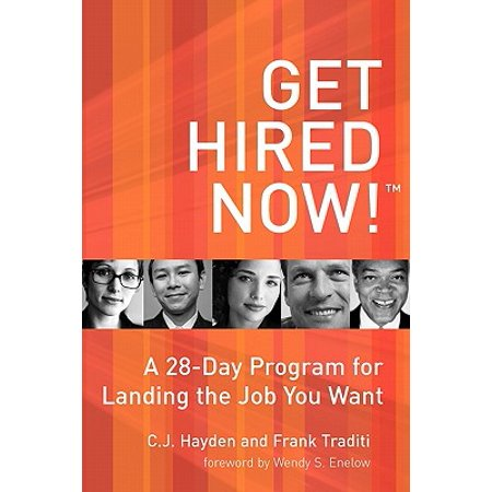 Get Hired Now! : A 28-Day Program for Landing the Job You
