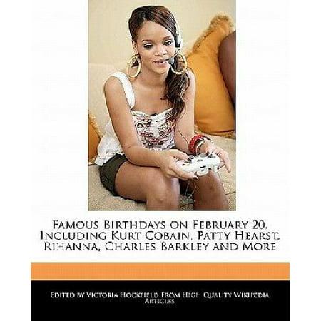 Famous Birthdays On February 20  Including Kurt Cobain  Patty Hearst  Rihanna  Charles Barkley And More