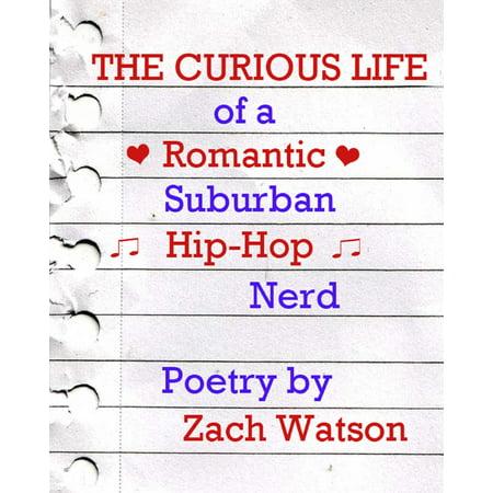 Nerd Life (The Curious Life of a Romantic Suburban Hip Hop Nerd -)
