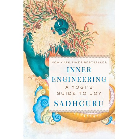 Inner Engineering : A Yogi's Guide to Joy