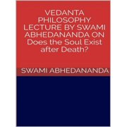 Vedanta philosophy. Lecture by Swami Abhedananda on does the soul exist after death? - eBook