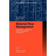 Material Flow Management : Improving Cost Efficiency and Environmental Performance