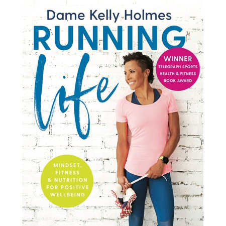 Running Life - eBook WINNER TELEGRAPH SPORTS HEALTH & FITNESS BOOK OF THE YEAR AWARDThink, move and eat like a double Olympic champion!Running Life is Dame Kelly Holmes's inspirational and practical guide to how Mindset, Fitness and Nutrition work together to transform your physical and mental health.Drawing on her own experiences of overcoming depression and a raft of injuries to achieve her Olympic dream, Kelly shares her tips on how to make positive changes to your mindset, exercise and diet to help you perform at your highest level.Keep your body strong and improve your running performance, fuel your body with deliciously healthy meals and attain a winning mindset with advice from one of Britain's most recognisable and admired athletes.