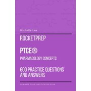 Rocketprep Ptce Pharmacology Concepts 600 Practice Questions and Answers: Dominate Your Certification Exam (Other)