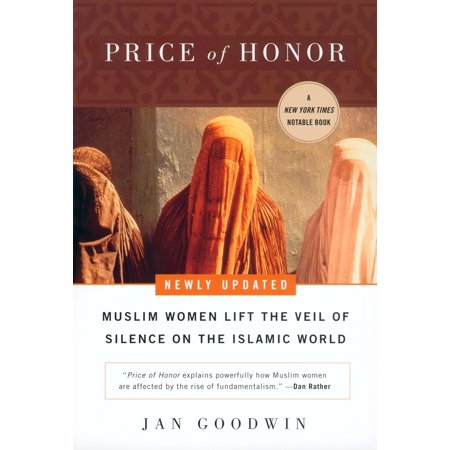 Price of Honor : Muslim Women Lift the Veil of Silence on the Islamic