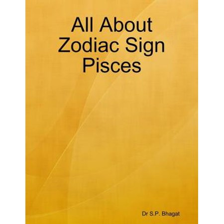 All About Zodiac Sign Pisces - eBook ()