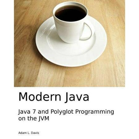 Modern Java: Java 7 and Polyglot Programming on the Jvm - image 1 of 1