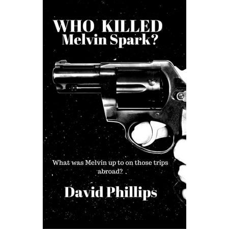 Who Killed Melvin Spark? - eBook