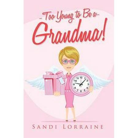 Too Young to Be a Grandma! - - Grandma To Be Pin