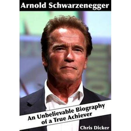 Arnold Schwarzenegger: An Unbelievable Biography of a True Achiever - - Arnold Schwarzenegger Costume