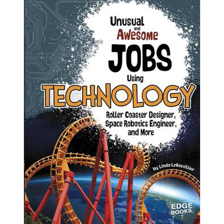 Unusual and Awesome Jobs Using Technology : Roller Coaster Designer, Space Robotics Engineer, and More](Capstone Jobs)