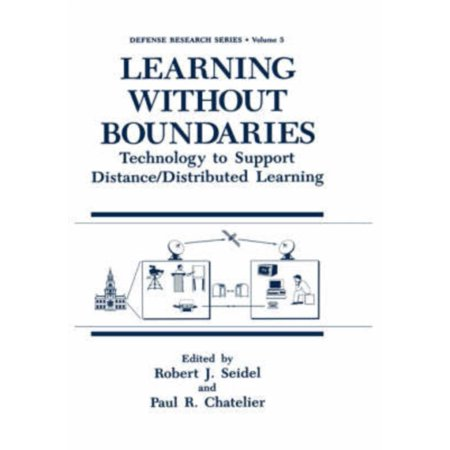 Learning Without Boundaries  Technology To Support Distance Distributed Learning  Defense Research Series   Hardcover