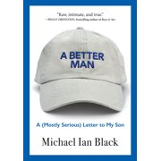 A Better Man - (Hardcover)