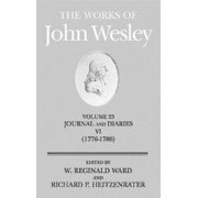 The Works of John Wesley Volume 23 : Journal and Diaries VI (1776-1786)