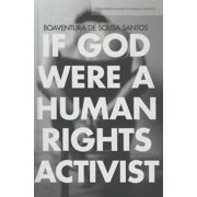 Stanford Studies in Human Rights: If God Were a Human Rights Activist (Hardcover)