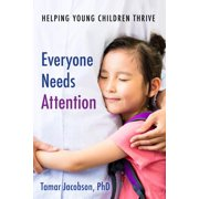 Everyone Needs Attention: Helping Young Children Thrive (Paperback)