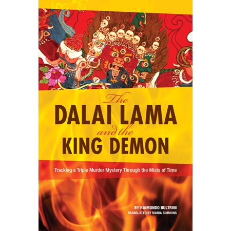 The Dalai Lama And The King Demon   Tracking A Triple Murder Mystery Through The Mists Of Time