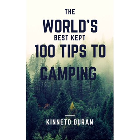 The World's Best Kept 100 Tips to Camping - eBook (Best Family Camping In Wisconsin)