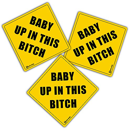 "Zento Deals 3 Pack of REFLECTIVE Glossy Bumper Stickers ""Baby up In This Bitch""-Unique Funny Sign that Easily Catches Attentions"