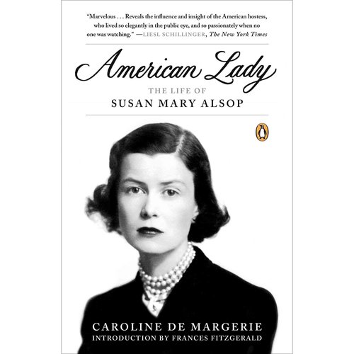 American Lady: The Life of Susan Mary Alsop