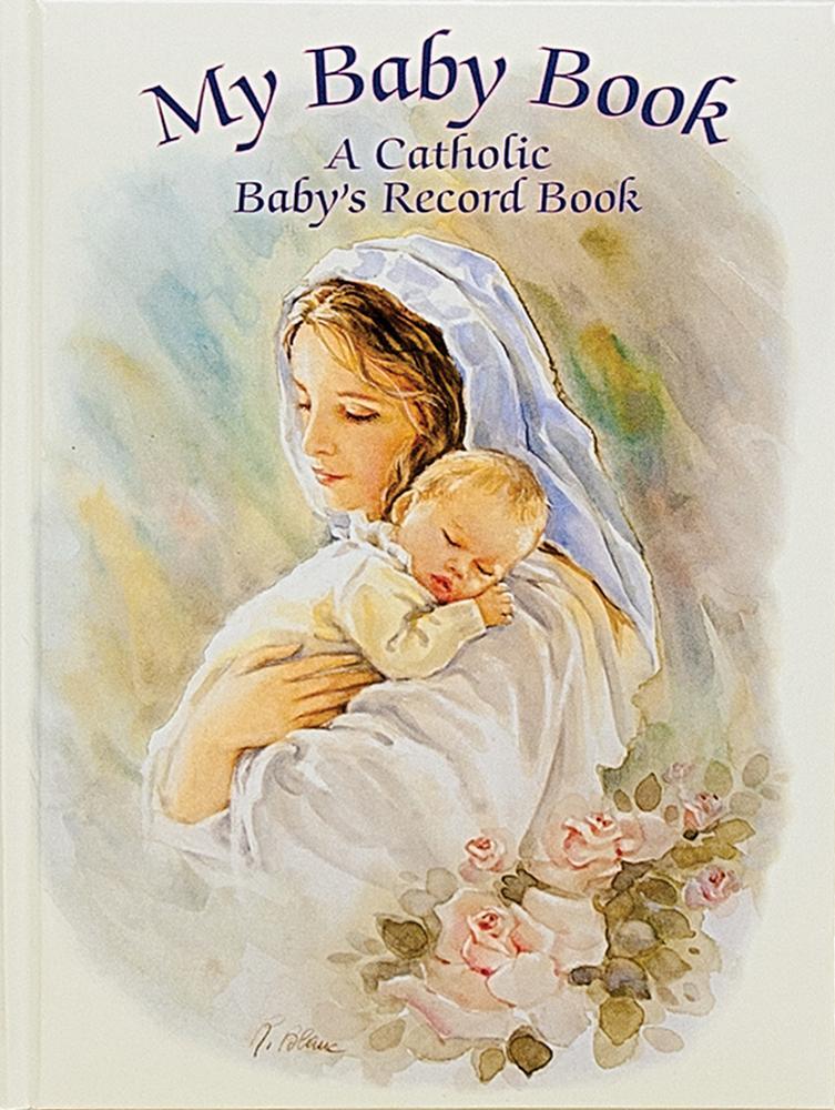 My Baby Book : A Catholic Baby's Record Book by REGINA PRESS / CATHOLIC BOOK