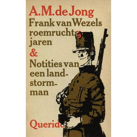 Frank van Wezels roemruchte jaren en notities van een landstormman - eBook