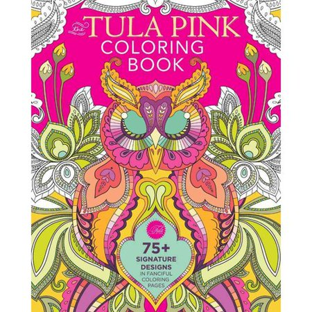 the tula pink adult coloring book 75 signature designs in fanciful coloring pages - Walmart Coloring Books