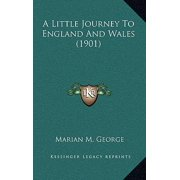A Little Journey to England and Wales (1901)
