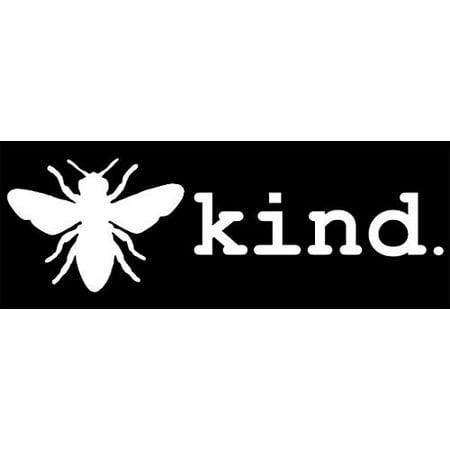 3x8 inch BEE Kind Bumper Sticker (be nice beekeeper loving sweet meek (Best Liberal Bumper Stickers)